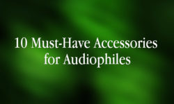 10 Must-Have Accessories for Audiophiles